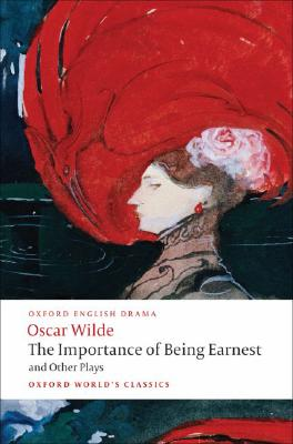 The Importance of Being Earnest and Other Plays By Wilde, Oscar/ Raby, Peter (EDT)