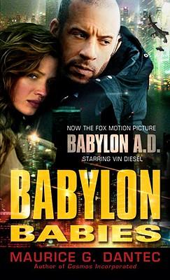 Babylon Babies By Dantec, Maurice G./ Wedell, Noura (TRN)
