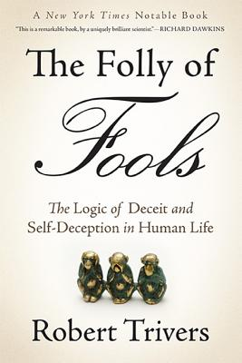 The Folly of Fools By Trivers, Robert